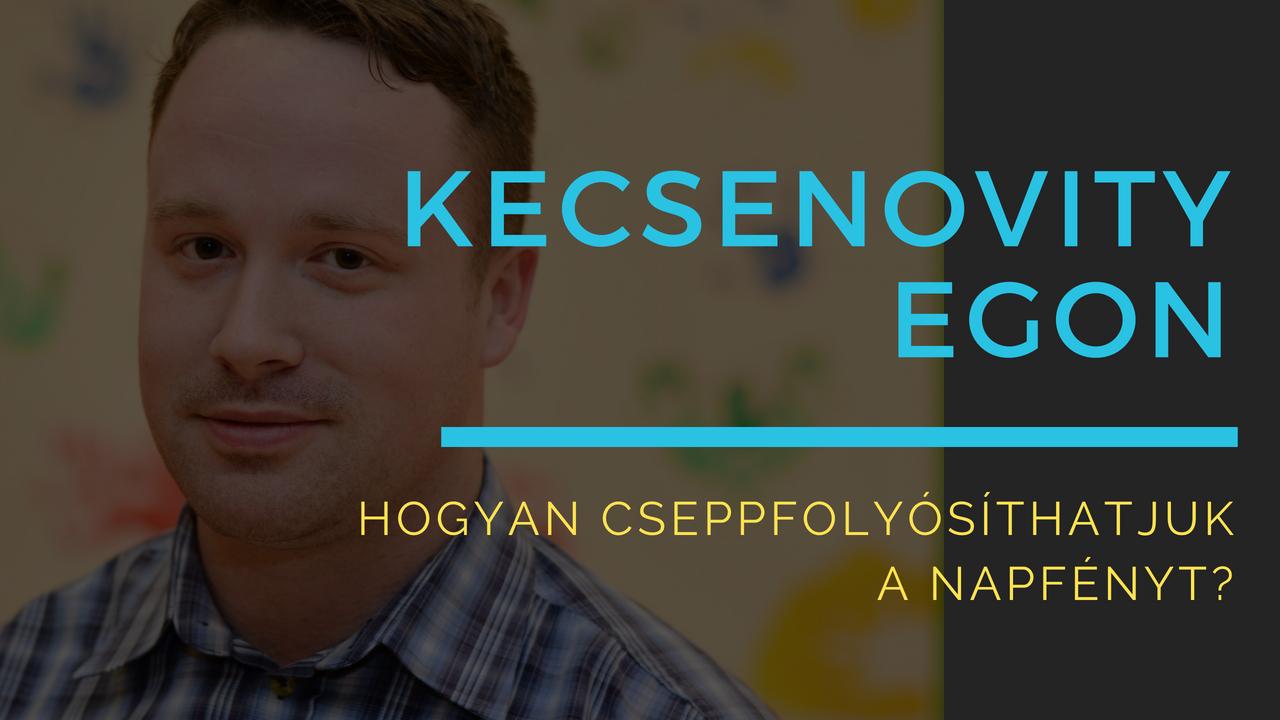 Kecsenovity Egon: Hogyan cseppfolyósíthatjuk a napfényt?